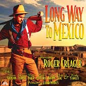 Roger Creager: Long Way to Mexico