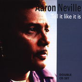 Aaron Neville: Tell It Like It Is [Aim]