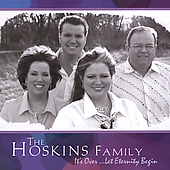 The Hoskins Family: It's Over Let Eternity Begin *
