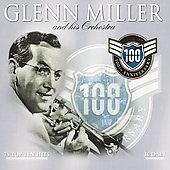 Glenn Miller: 100th Anniversary: 75 Top Ten Hits