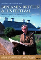 Benjamin Britten and His Festival - A behind the scenes look at the Aldeburgh Festival, Tony Palmer's 1967 classic film [DVD]