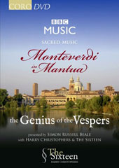 Monteverdi: Sacred Music 'Monteverdi in Mantua - the Genius of the Vespers' / Harry Christophers, The Sixteen [DVD]