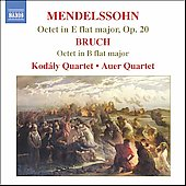 Mendelssohn, Bruch: Octets / Kod&aacute;ly Quartet, Auer Quartet