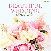 Beautiful Wedding - Prelude - Mozart, Handel, Pachelbel, etc