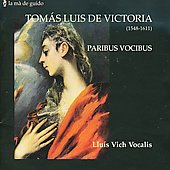 Paribus Vocibus - Tom&aacute;s Luis de Victoria / Llu&iacute;s Vich Vocalis