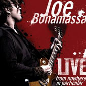 Joe Bonamassa: Live From Nowhere In Particular