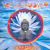 Soulfood (New Age)/Brent Lewis: Yoga Groove 2