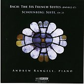 Bach: French Suites;  Schoenberg: Suite Op. 25 / Andrew Rangell
