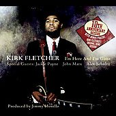 Kirk Fletcher: I'm Here & I'm Gone [10th Anniversary]