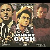 Johnny Cash: Triple Feature: Hymns by Johnny Cash/Now, There Was a Song!/Ring of Fire: The Best of Johnny Cahs [Digipak]