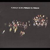Foreign Born: Person to Person [Slipcase] *