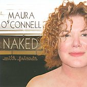 Maura O'Connell: Naked with Friends