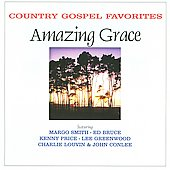 Country Gospel Favorites: Amazing Grace: Country Gospel Favorites: Amazing Grace