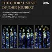 The Choral Music of John Joubert / Adrian Partington, Choir of Gloucester Cathedral