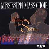 The Mississippi Mass Choir: It Remains to Be Seen