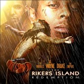 Drake (Rapper/Singer)/Lil Wayne: The Rikers Island Redemption