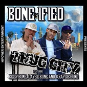 Bone-Ified: Thug City [PA] *