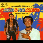 Joe Arroyo/Fruko: Rebelión Tropical: The Very Best Of Fruko & Joe Arroyo