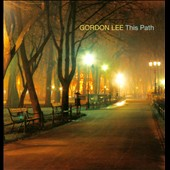 Gordon Lee: This Path [Digipak] *