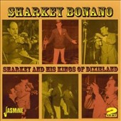 Sharkey Bonano & His Kings of Dixieland/Sharkey Bonano: Sharkey and His Kings of Dixieland [GHB]