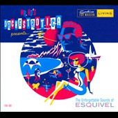 Mr. Ho's Orchestrotica: The Unforgettable Sounds of Esquivel [Digipak]