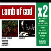 Lamb of God: Ashes of the Wake/Sacrament [PA]