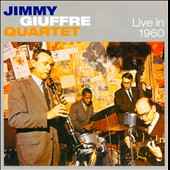 Jimmy Giuffre Quartet: Live in 1960