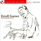 Erroll Garner: I Get a Kick out of You/From the Archives