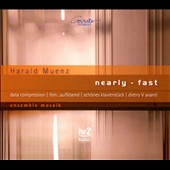 Harald Muenz: Nearly-Fast / Ensemble Mosaik