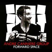 Andre Canniere Group: Forward Space [Digipak]