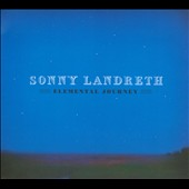 Sonny Landreth: Elemental Journey [Digipak] *