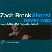 Zach Brock: Almost Never Was