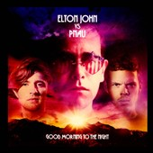 Elton John/Pnau: Good Morning to the Night