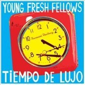 The Young Fresh Fellows: Tiempo de Lujo [Digipak]