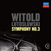 Lutoslawski: Symphony No. 3; Concerto for Orchestra / Berlin Philharmonic