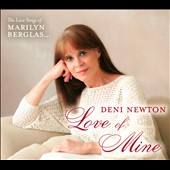 Deni Newton: Love of Mine: Love Songs of Marilyn Berglas [Digipak]