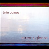 Julie James: Mirror's Glance [Digipak]