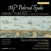 My Beloved Spake: Anthems by Purcell & Humfrey / Andrew Nethsingha, Choir of St John's College, Cambridge; St John's Sinfonia