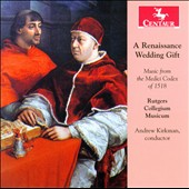 A Renaissance Wedding Gift: Music from the Medici Codex of 1518