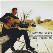 Lloyd McCarter and the Honky Tonk Revival: Tired of Being Me