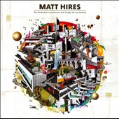 Matt Hires: This World Won't Last Forever, But Tonight We Can Pretend *