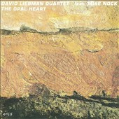 David Liebman/David Liebman Quartet: The Opal Heart