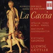 La Caccia - Music of the Hunt / Güttler, Spägele, et al