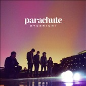 Parachute: Overnight [Digipak] *