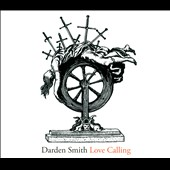 Darden Smith: Love Calling [Digipak] *