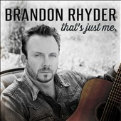 Brandon Rhyder (Singer/Guitar): That's Just Me [Digipak]