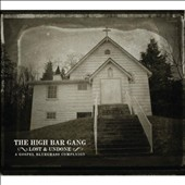 The High Bar Gang: Lost and Undone: A Gospel Bluegrass Companion [Digipak]