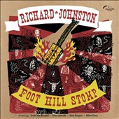 Richard Johnston: Foot Hill Stomp [Slipcase]