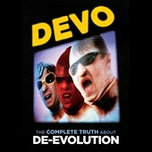 Devo: The Complete Truth About De-Evolution [Video]
