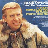Buck Owens: It Takes People Like You to Make People Like Me
